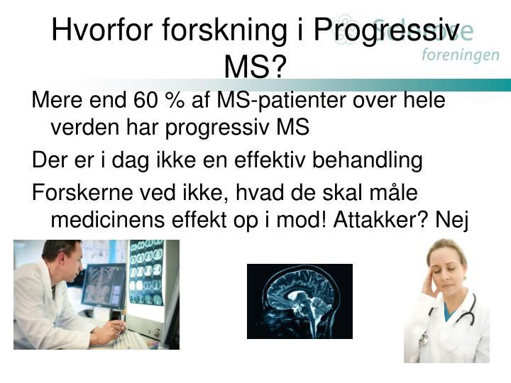 Hvorfor forskning i Progressiv MS?