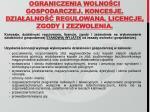 ograniczenia wolno ci gospodarczej koncesje dzia alno regulowana licencje zgody i zezwolenia