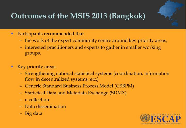 Outcomes of the MSIS 2013 (Bangkok)