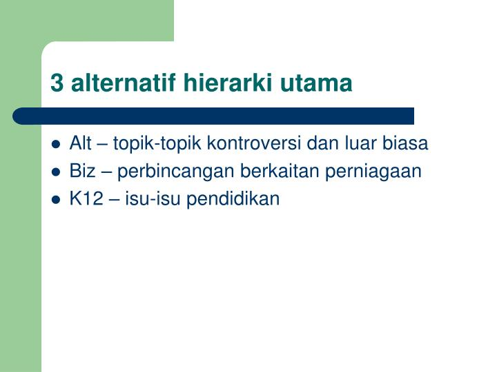 3 alternatif hierarki utama