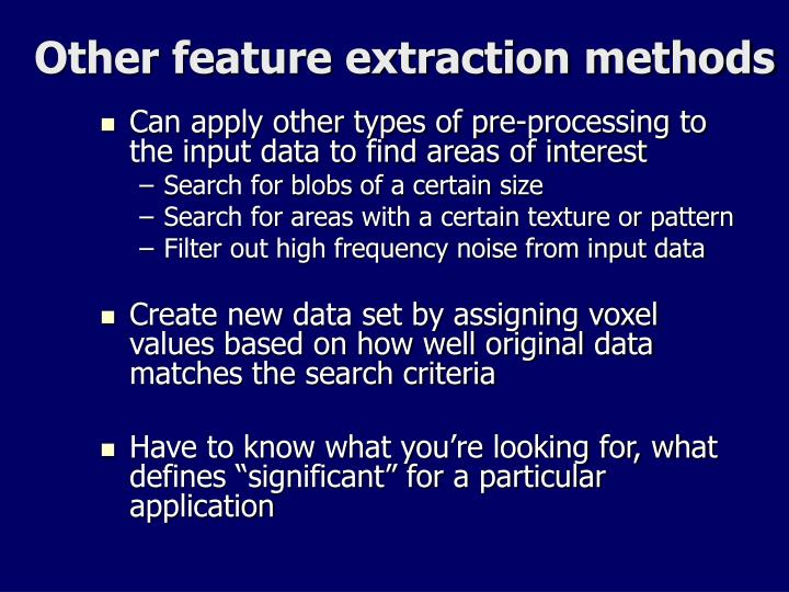 Other feature extraction methods