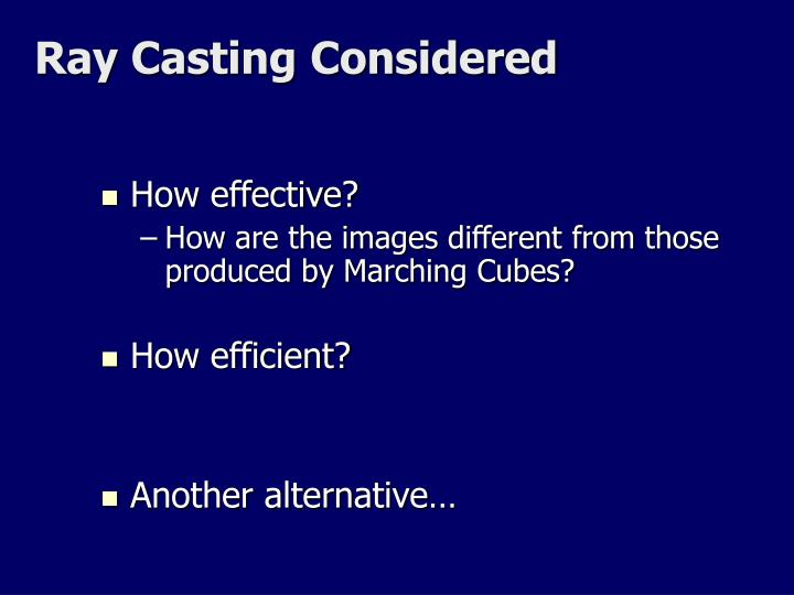 Ray Casting Considered