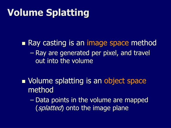Volume Splatting