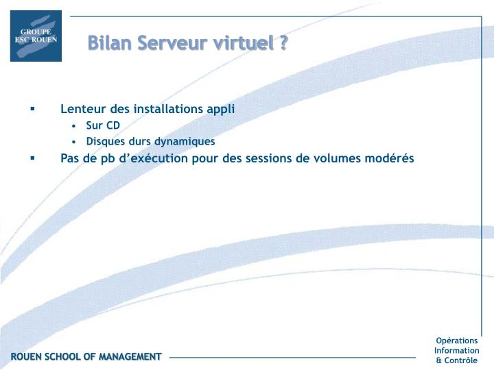 Bilan Serveur virtuel ?