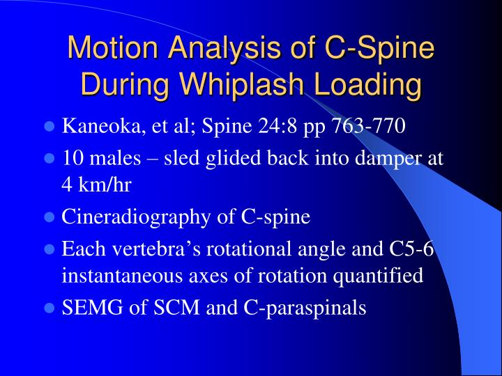 Motion Analysis of C-Spine  During Whiplash Loading