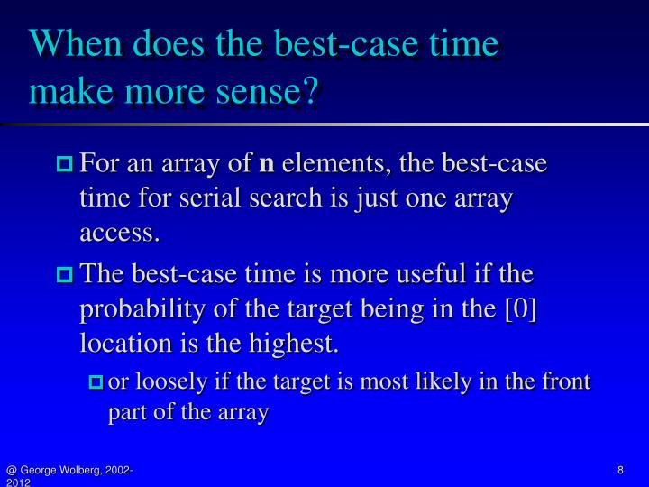 When does the best-case time make more sense?