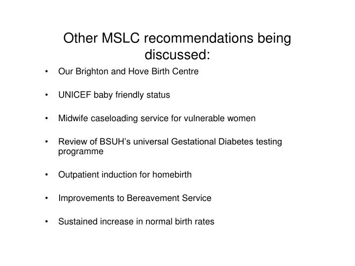 Other MSLC recommendations being discussed:
