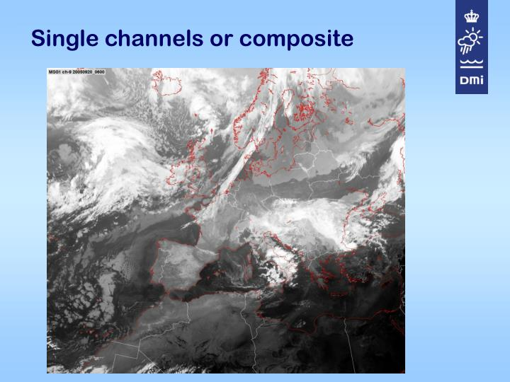 Single channels or composite