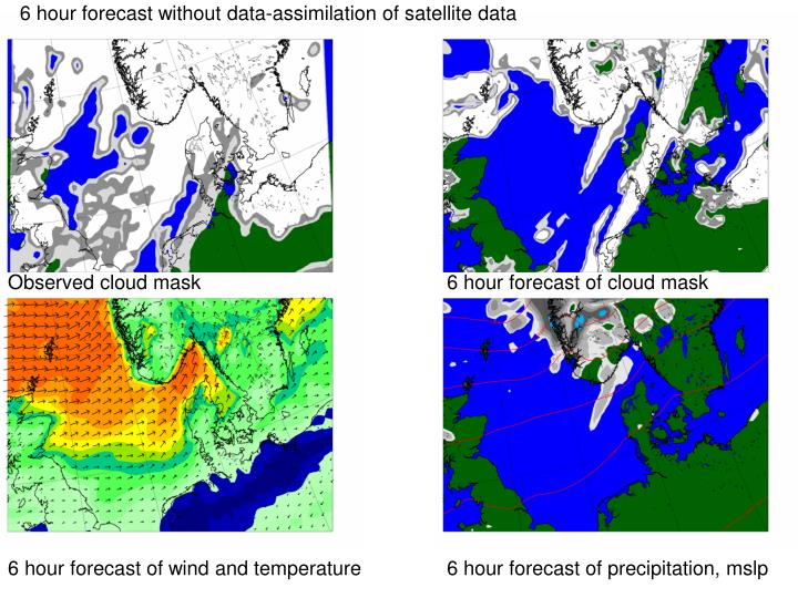 6 hour forecast without data-assimilation of satellite data
