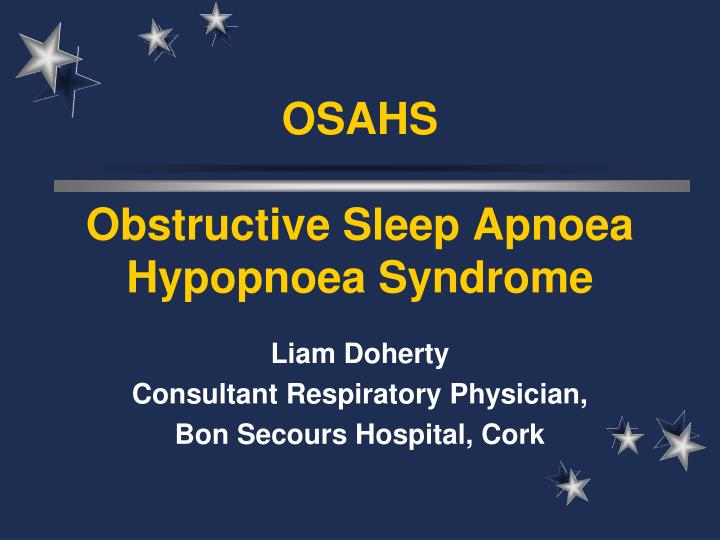 Osahs obstructive sleep apnoea hypopnoea syndrome