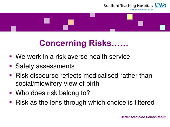 Concerning Risks……