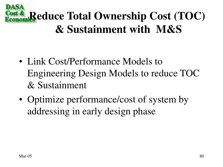 Reduce Total Ownership Cost (TOC)