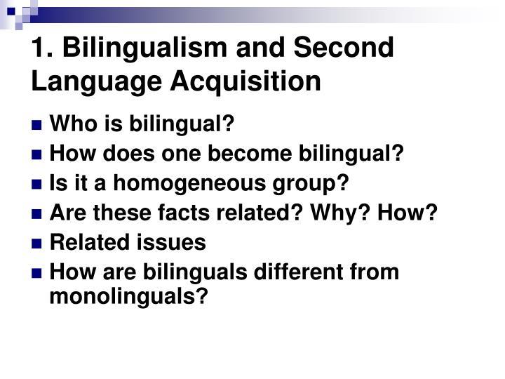 1. Bilingualism and Second Language Acquisition