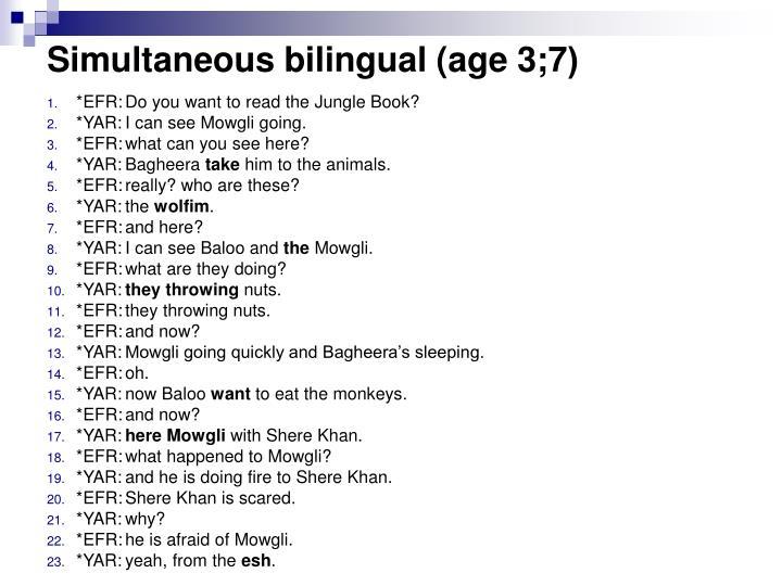 Simultaneous bilingual (age 3;7
