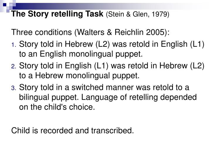 The Story retelling Task