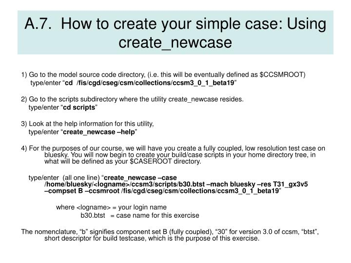 A.7.  How to create your simple case: Using create_newcase