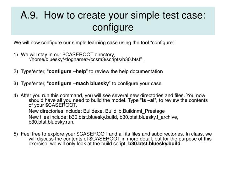 A.9.  How to create your simple test case: configure