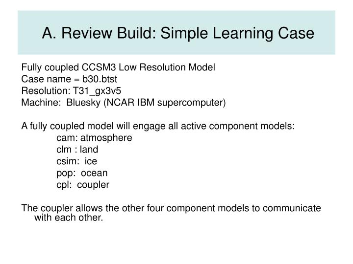 A. Review Build: Simple Learning Case