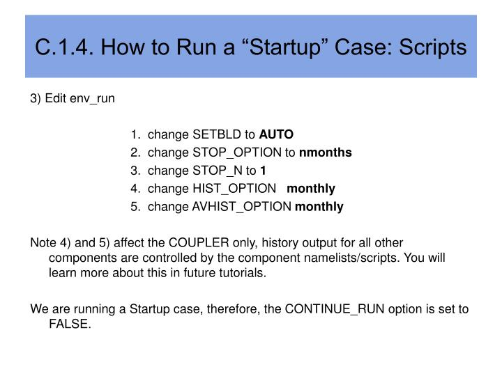 "C.1.4. How to Run a ""Startup"" Case: Scripts"