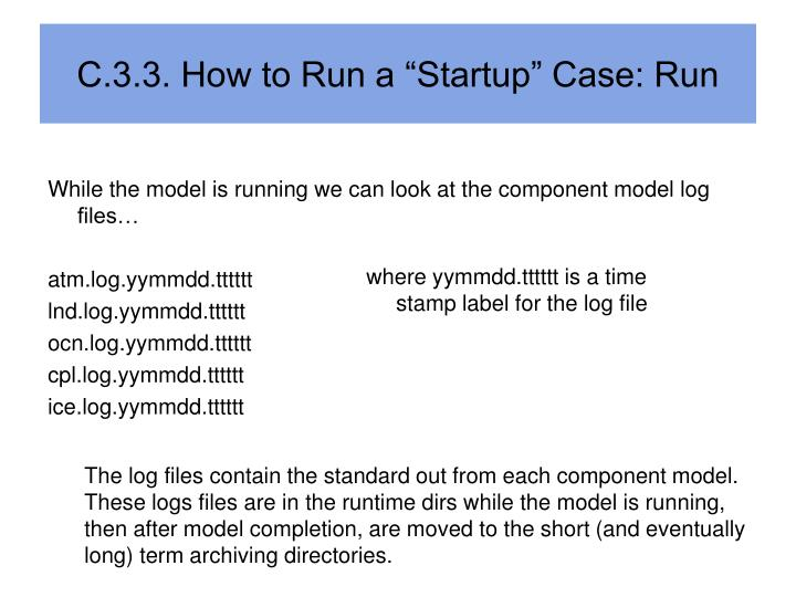 "C.3.3. How to Run a ""Startup"" Case: Run"