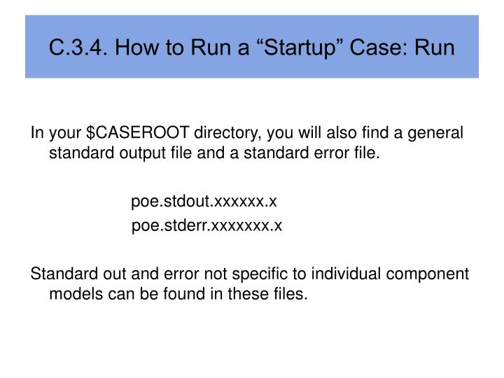 "C.3.4. How to Run a ""Startup"" Case: Run"