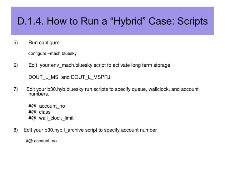 "D.1.4. How to Run a ""Hybrid"" Case: Scripts"