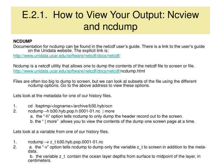 E.2.1.  How to View Your Output: Ncview and ncdump