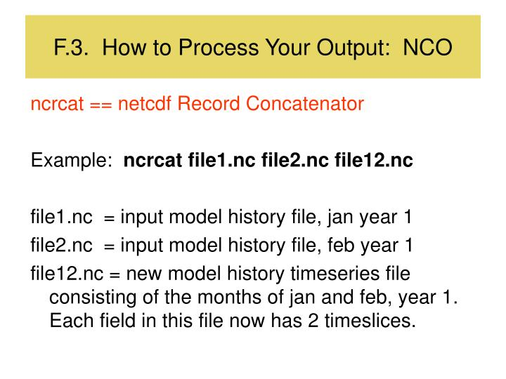 F.3.  How to Process Your Output:  NCO