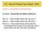 f 3 how to process your output nco