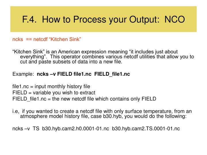F.4.  How to Process your Output:  NCO