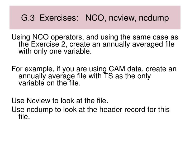 G.3  Exercises:   NCO, ncview, ncdump