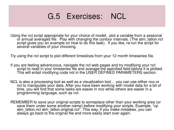 G.5   Exercises:    NCL
