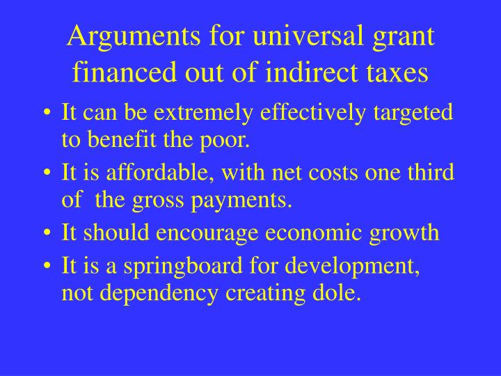 Arguments for universal grant financed out of indirect taxes