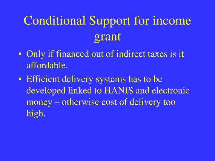 Conditional Support for income grant