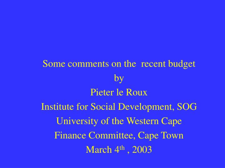 Some comments on the  recent budget