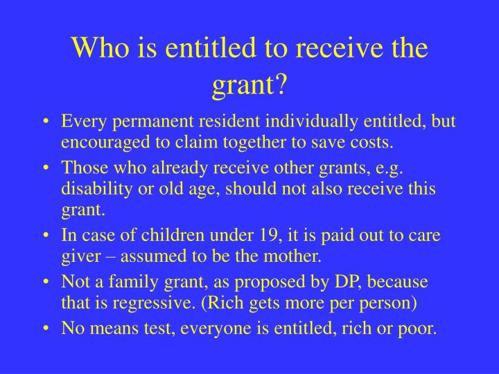 Who is entitled to receive the grant?