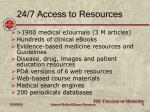 24 7 access to resources