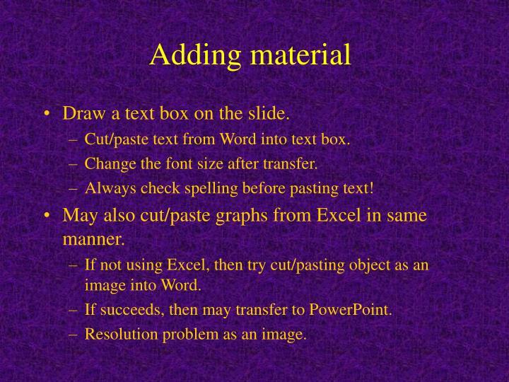Adding material