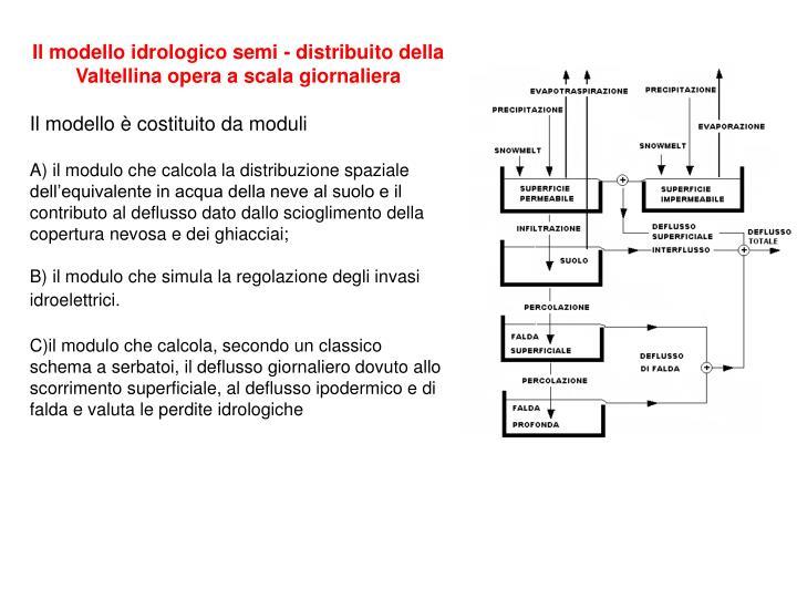 Il modello idrologico semi - distribuito della Valtellina opera a scala giornaliera