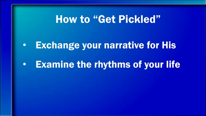"How to ""Get Pickled"""