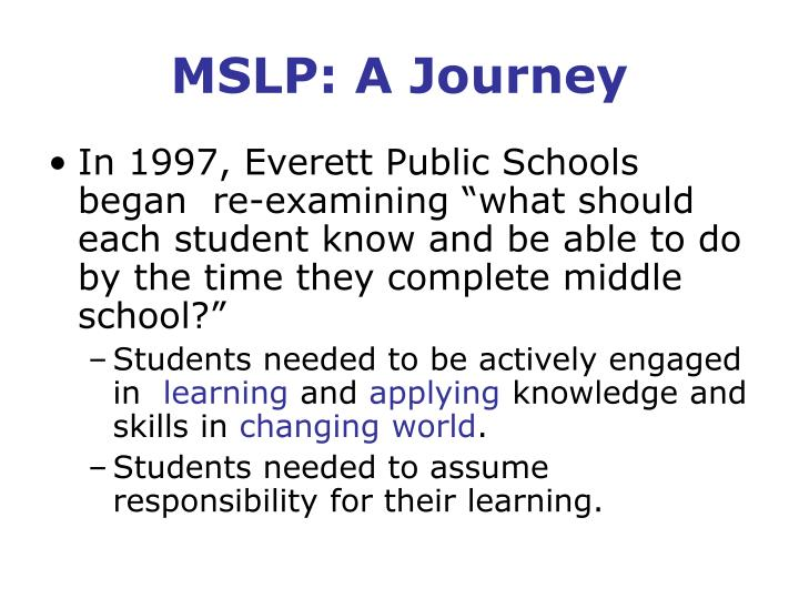 MSLP: A Journey