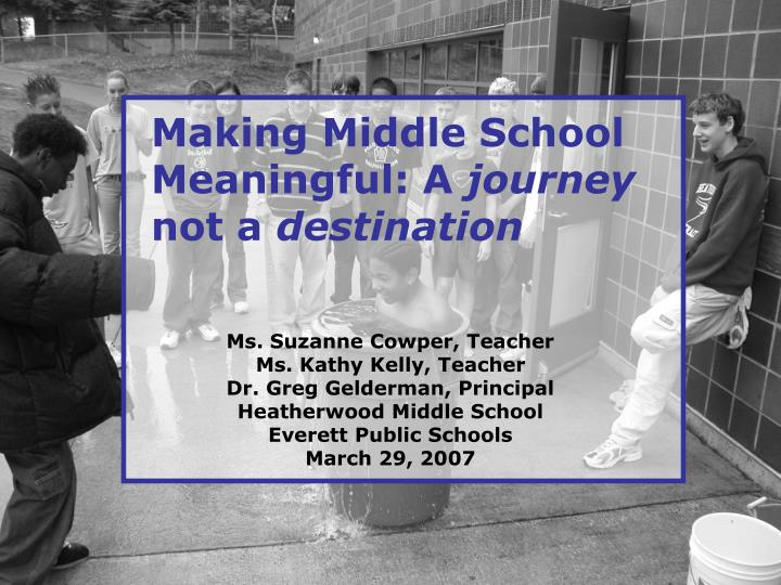 Making Middle School Meaningful: A