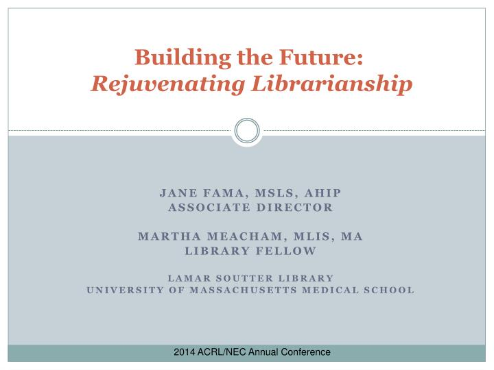 building the future rejuvenating librarianship