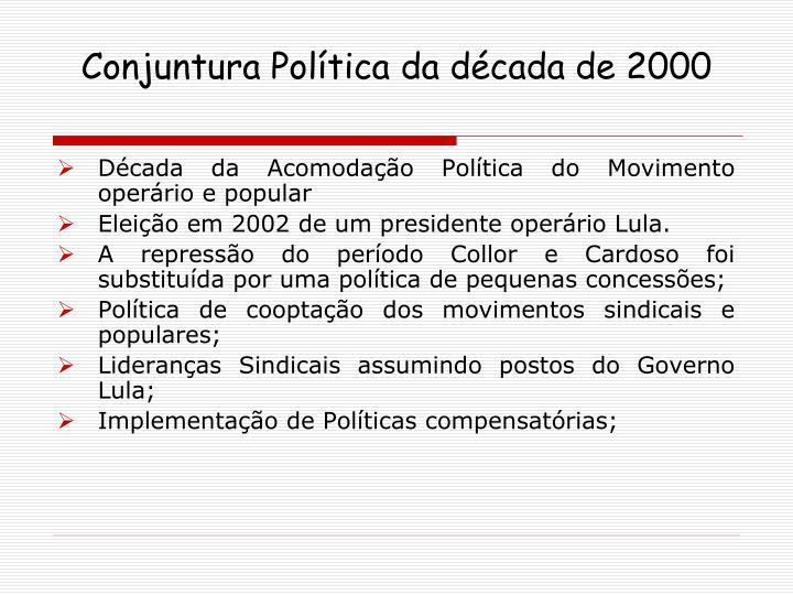 Conjuntura Política da década de 2000