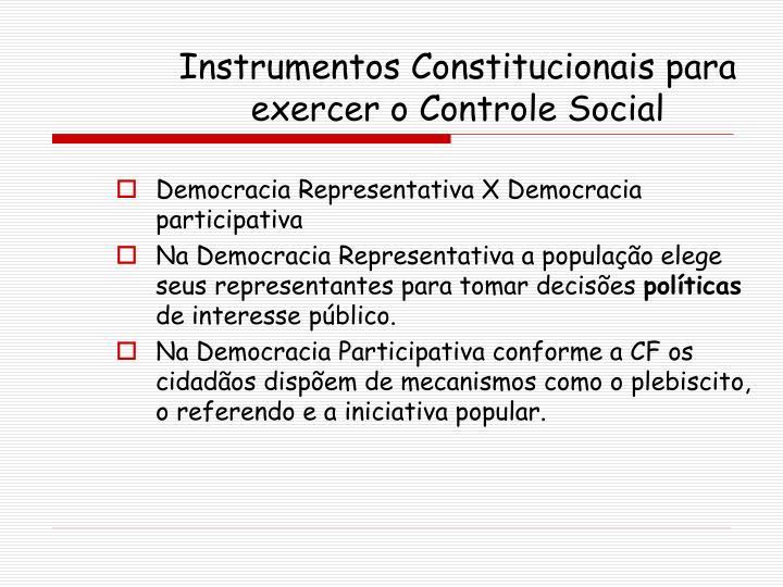Instrumentos Constitucionais para exercer o Controle Social
