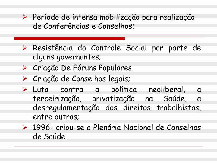 Período de intensa mobilização para realização de Conferências e Conselhos;