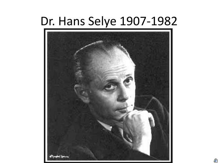 Dr. Hans Selye 1907-1982
