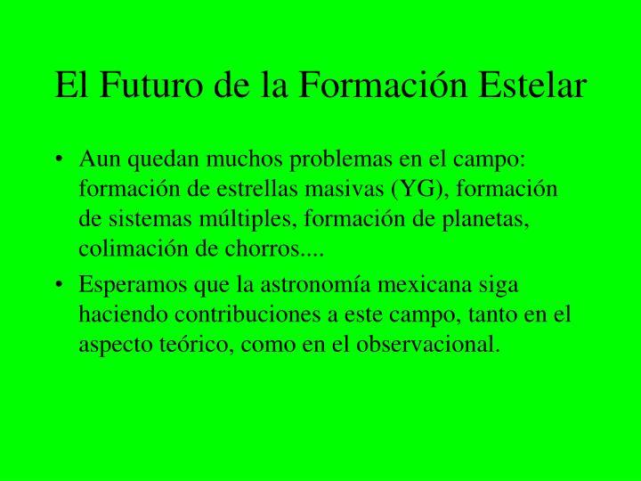 El Futuro de la Formación Estelar