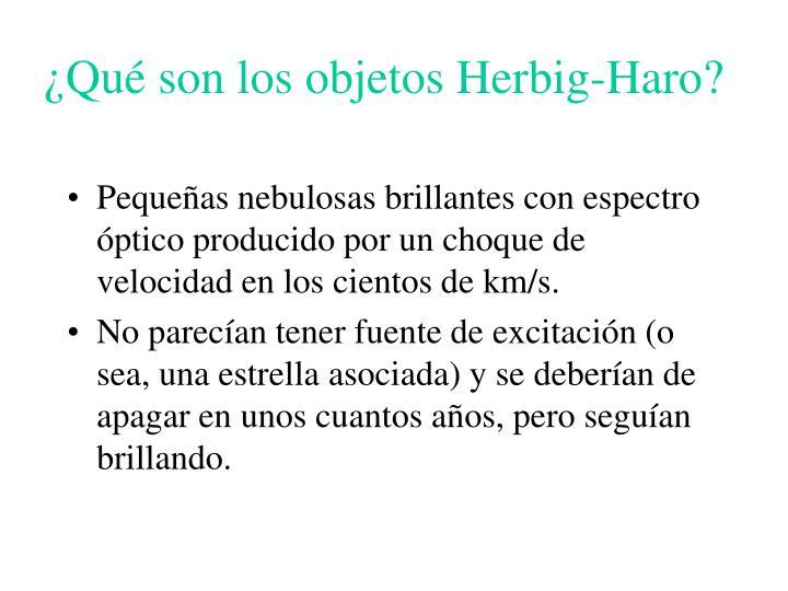 ¿Qué son los objetos Herbig-Haro?