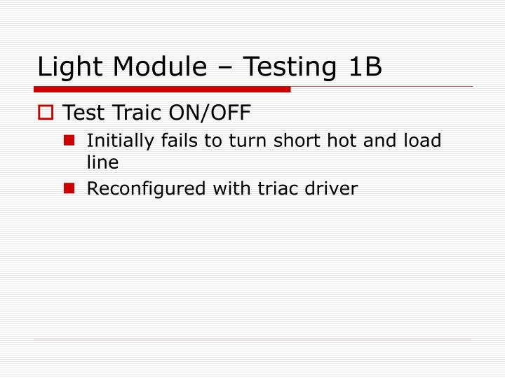 Light Module – Testing 1B